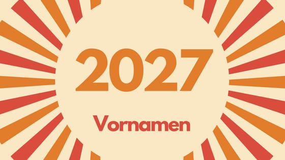 Vornamen 2027