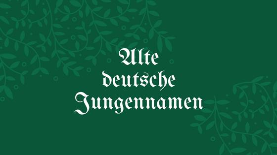 Alte deutsche Jungennamen