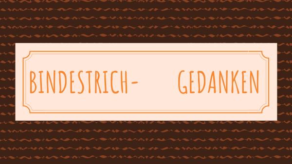 Bindestrich-Gedanken