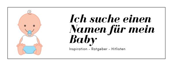 Ich suche einen Namen für mein Baby