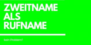 Zweitname als Rufname – kein Problem?