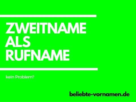 Zweitname als Rufname